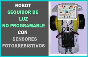 Robot Seguidor de Luz Analógico con Fotorresistencias Robodacta
